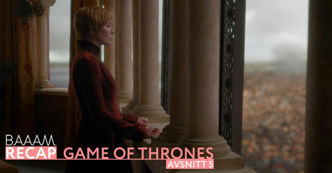 Baaam Recap: Game of Thrones, Säsong 8, Avsnitt 5