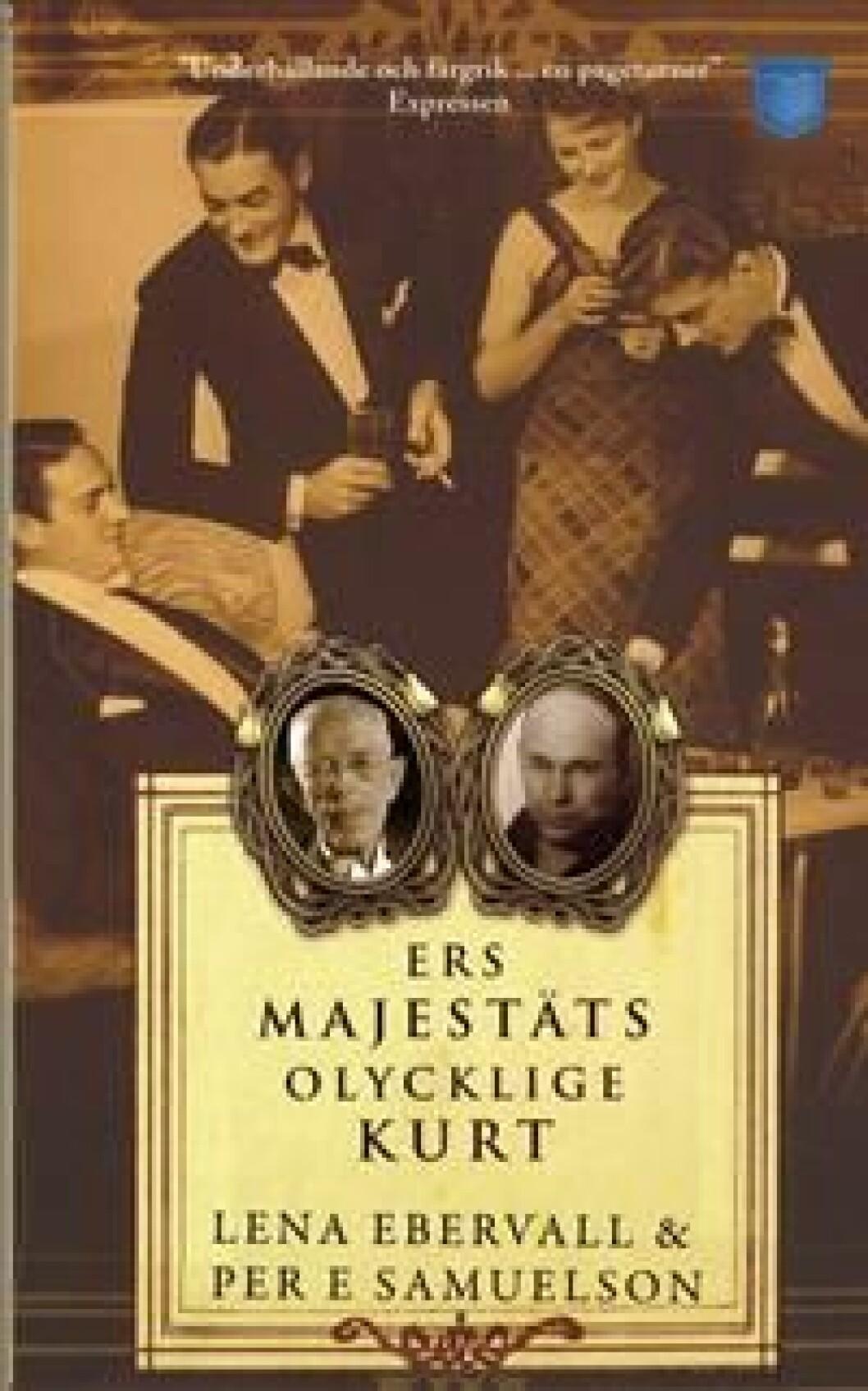 En bild på bokomslaget till romanen Ers majestäts olycklige Kurt (Ebervall & Samuelson).