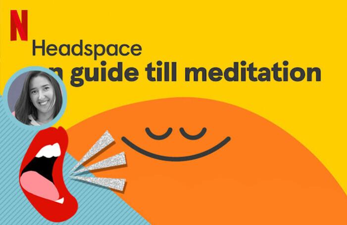 Nu finns meditations-appen Headspace som serie på Netflix.