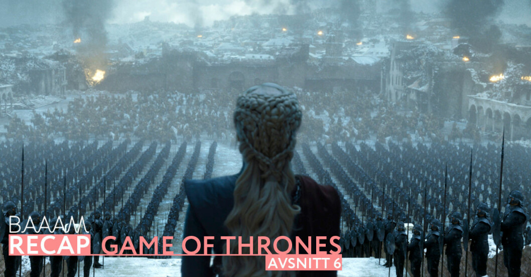 Recap Game of Thrones Season 8 Episode 6