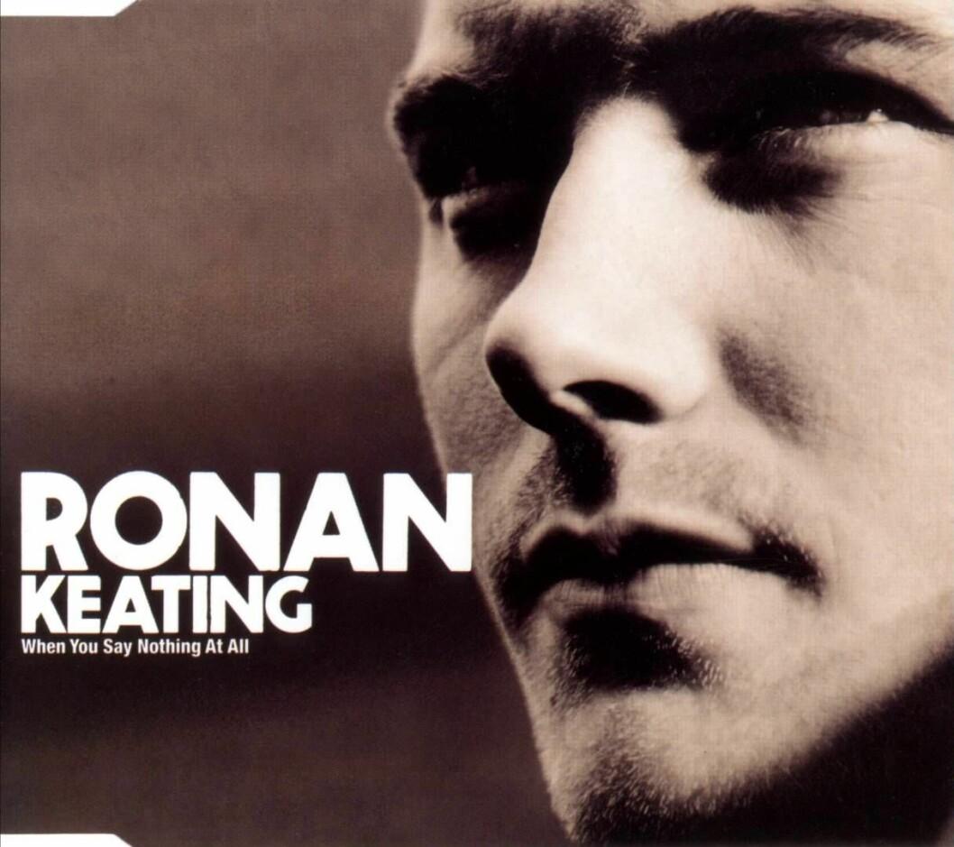 Singeln When You Say Nothing at All av Ronan Keating.