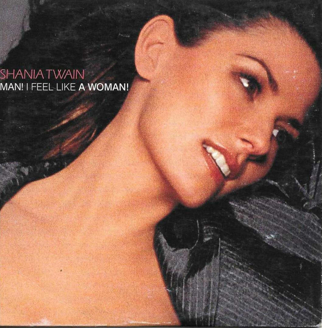 Shania Twains singel Man! I Feel Like a Woman.