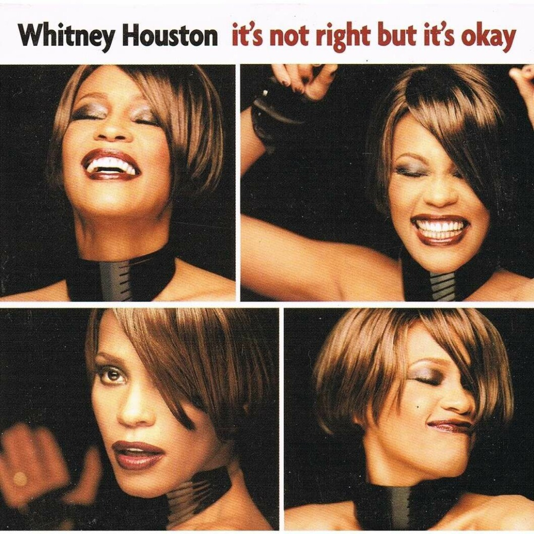 Whitney Houstons singel Its Not Right But its Okay